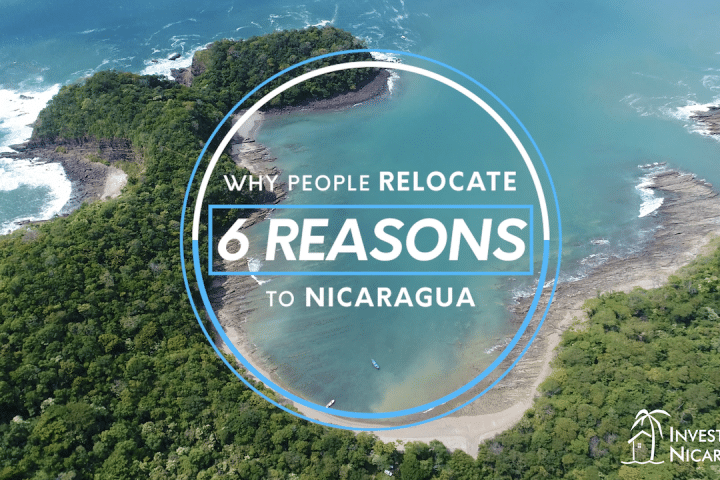 6 Reasons Why People are Relocating to Nicaragua Invest Nicaragua Real Estate San Juan del Sur Tola